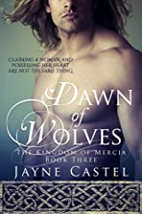 Dawn of Wolves (The Kingdom of Mercia Book 3) Kindle Edition