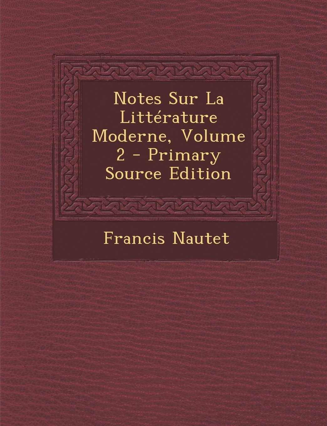 Download Notes Sur La Litterature Moderne, Volume 2 - Primary Source Edition (French Edition) pdf