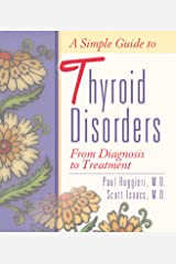 A Simple Guide to Thyroid Disorders: From Diagnosis to Treatment Kindle Edition