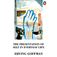 Goffman, E: Presentation of Self in Everyday Life