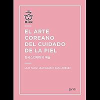 El arte coreano del cuidado de la piel (Spanish Edition)