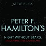 Peter F Hamilton's Night Without Stars: Atmospheres and Soundscapes