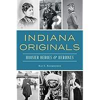 Image for Indiana Originals: Hoosier Heroes & Heroines