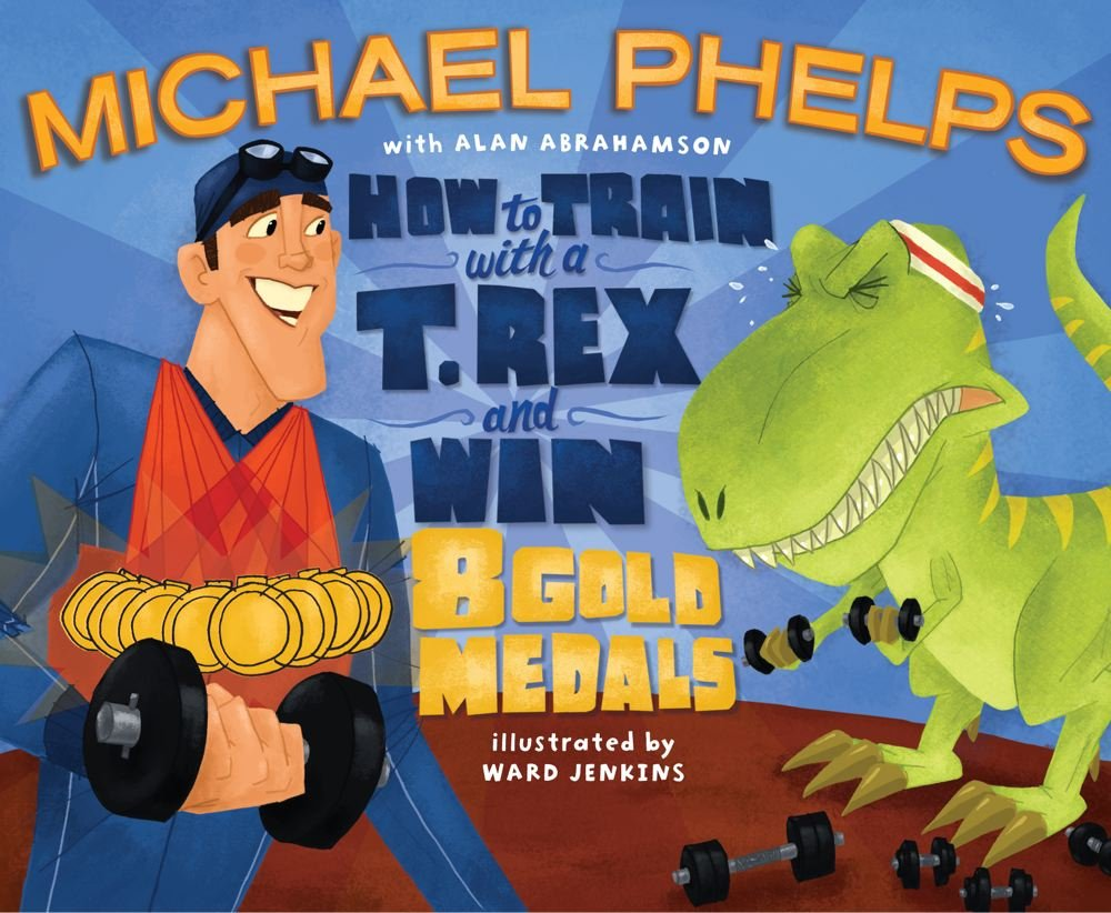 Download How to Train with a T. Rex and Win 8 Gold Medals PDF