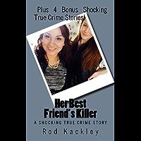 Her Best Friend's Killer: A Shocking True Crime Story