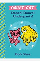 Ballet Cat Dance! Dance! Underpants! Hardcover
