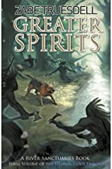Greater Spirits: A River Sanctuaries Book Kindle Edition