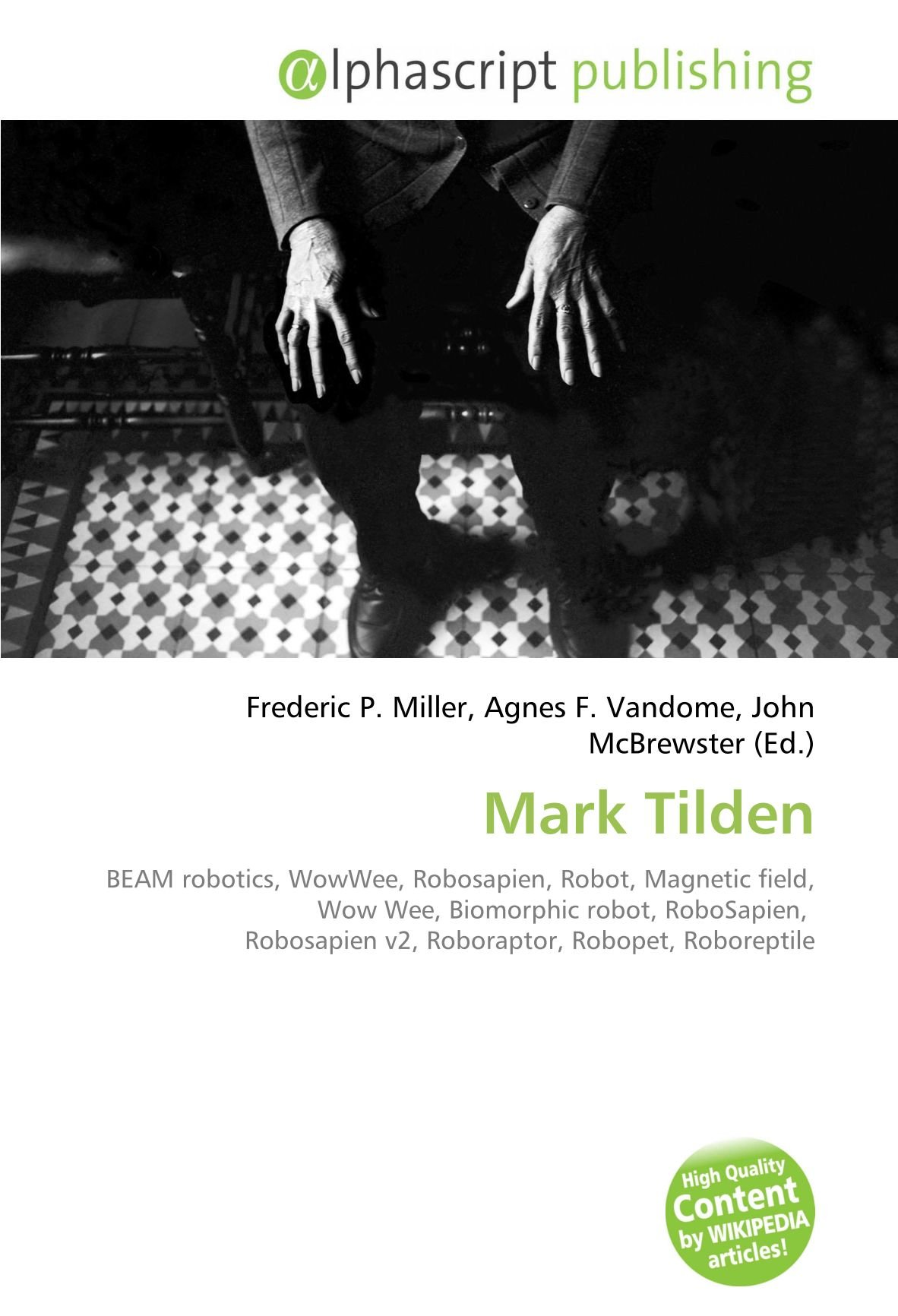 Mark Tilden: BEAM robotics, WowWee, Robosapien, Robot, Magnetic field, Wow Wee, Biomorphic robot, RoboSapien, Robosapien v2, Roboraptor, Robopet, Roboreptile: Amazon.es: Miller, Frederic P., Vandome, Agnes F., McBrewster, John: Libros en idiomas ...
