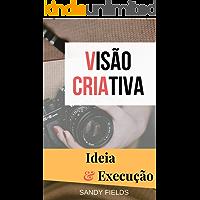 Visão Criativa: Ideia & Execução