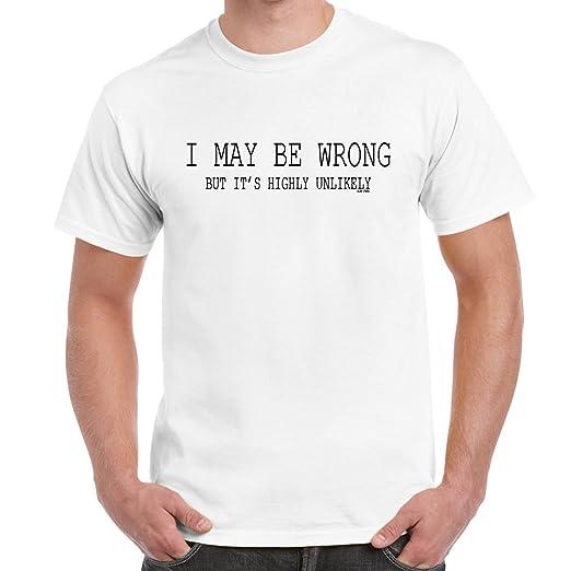 Starlite Mens Funny Tshirts I May Be Wrong T Shirts Gifts