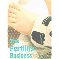 The Fertility Business