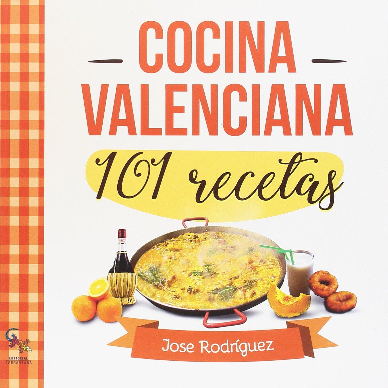 101 Recetas de cocina valenciana: Amazon.es: Jose Rodríguez ...