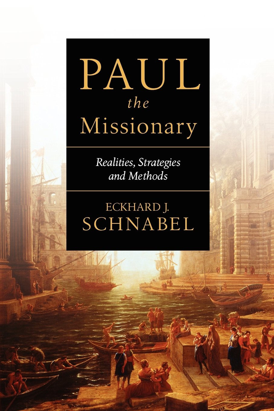 Read Online Paul the Missionary: Realities, Strategies and Methods PDF