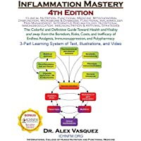 Inflammation Mastery 4th Edition: The Colorful and Definitive