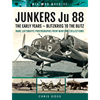 JUNKERS Ju 88: The Early Years – Blitzkrieg to the Blitz (Air War Archive)