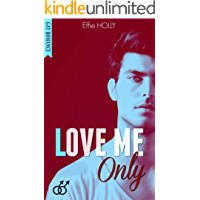 LOVE ME Only: (GAY Romance) (French Edition)