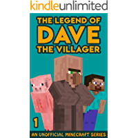 The Legend of Dave the Villager 1: An Unofficial Minecraft Story