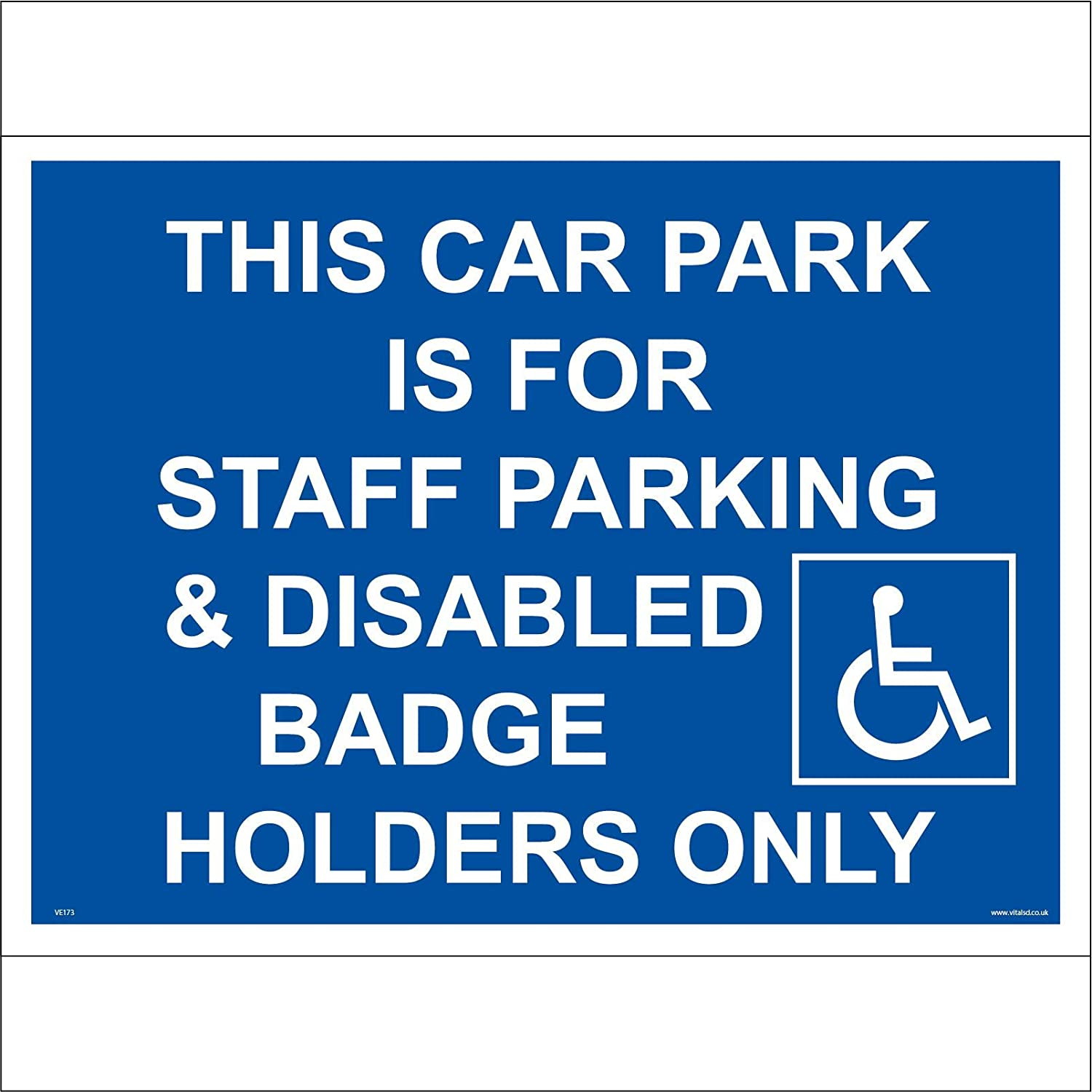 VE173 Vehicle Sign This CAR Park is for Staff Parking /& Disabled Badge Holders ONLY 600mm x 400mm .Sticker//SAV White Background