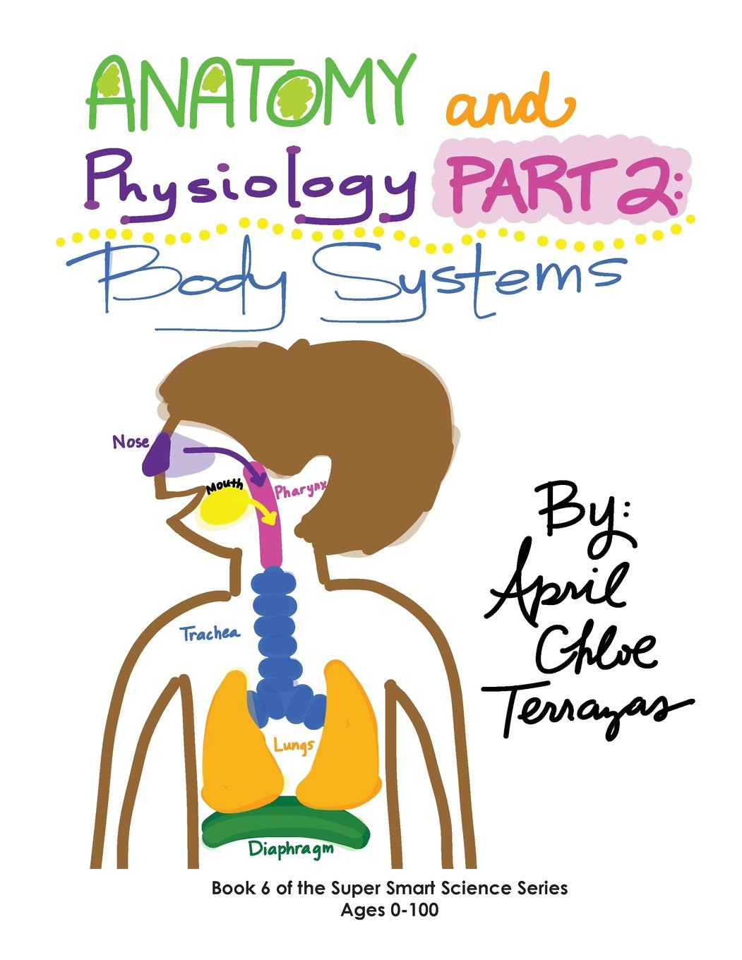 Anatomy & Physiology, Part 2: Body Systems (Super Smart Science ...