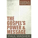 The Gospel's Power and Message (Recovering the Gospel)