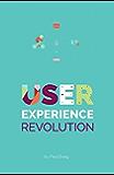 User Experience Revolution (Smashing eBooks) (English Edition)