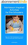 Montessori Inspired Activities for Pre-Schoolers: Home projects for 2 - 6 year olds (English Edition)