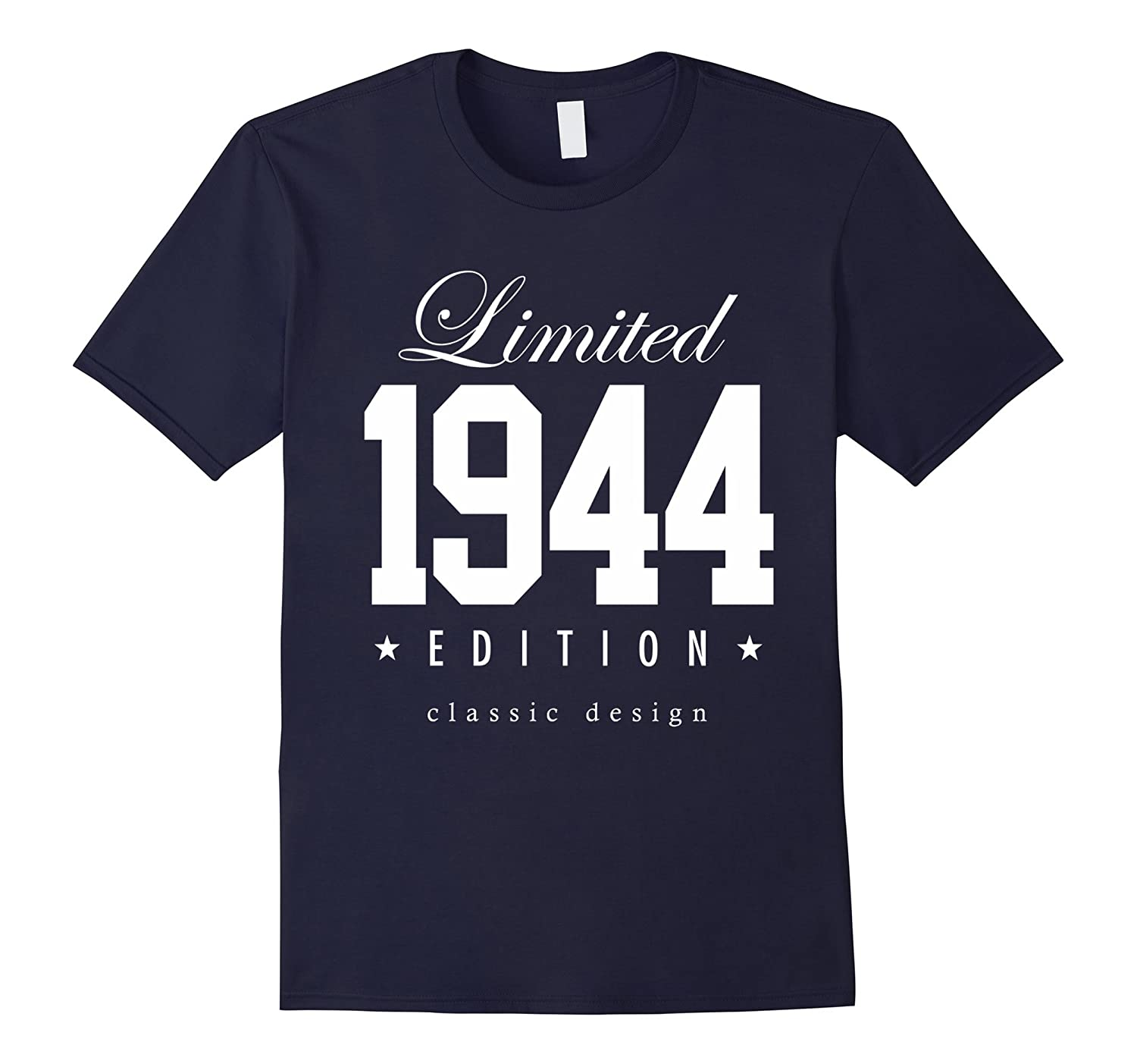 Limited Edition 1944 Classic Vintage Birthday Year T-Shirt-TH