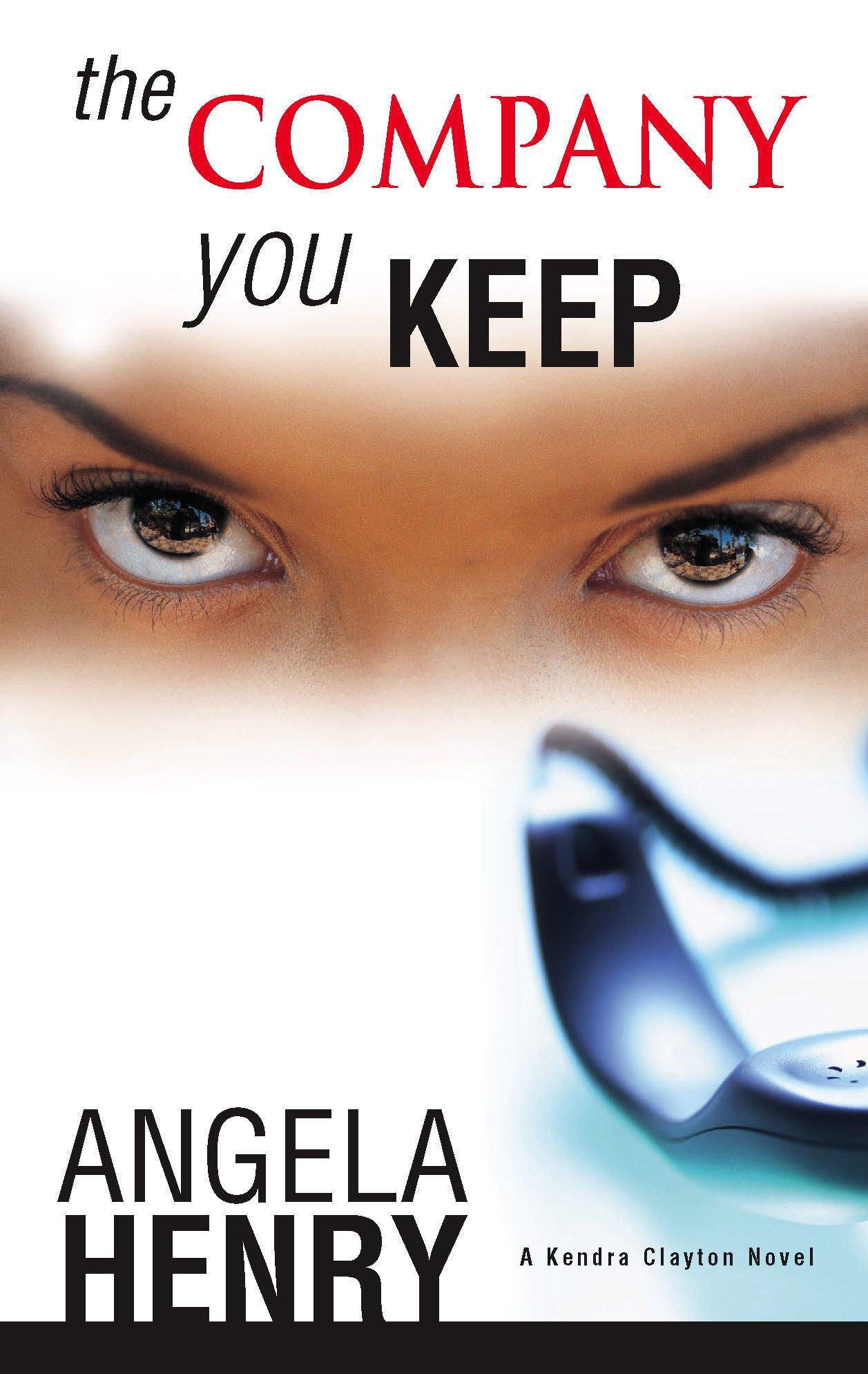 The Company You Keep (A Kendra Clayton Novel) PDF