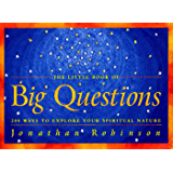 The Little Book of Big Questions: 200 Ways to Explore Your Spiritual Nature