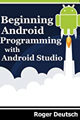 Beginning Android Programming with Android Studio Kindle Edition