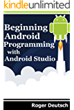 Beginning Android Progrmaming with Android Studio (English Edition)
