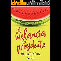 A melancia do presidente