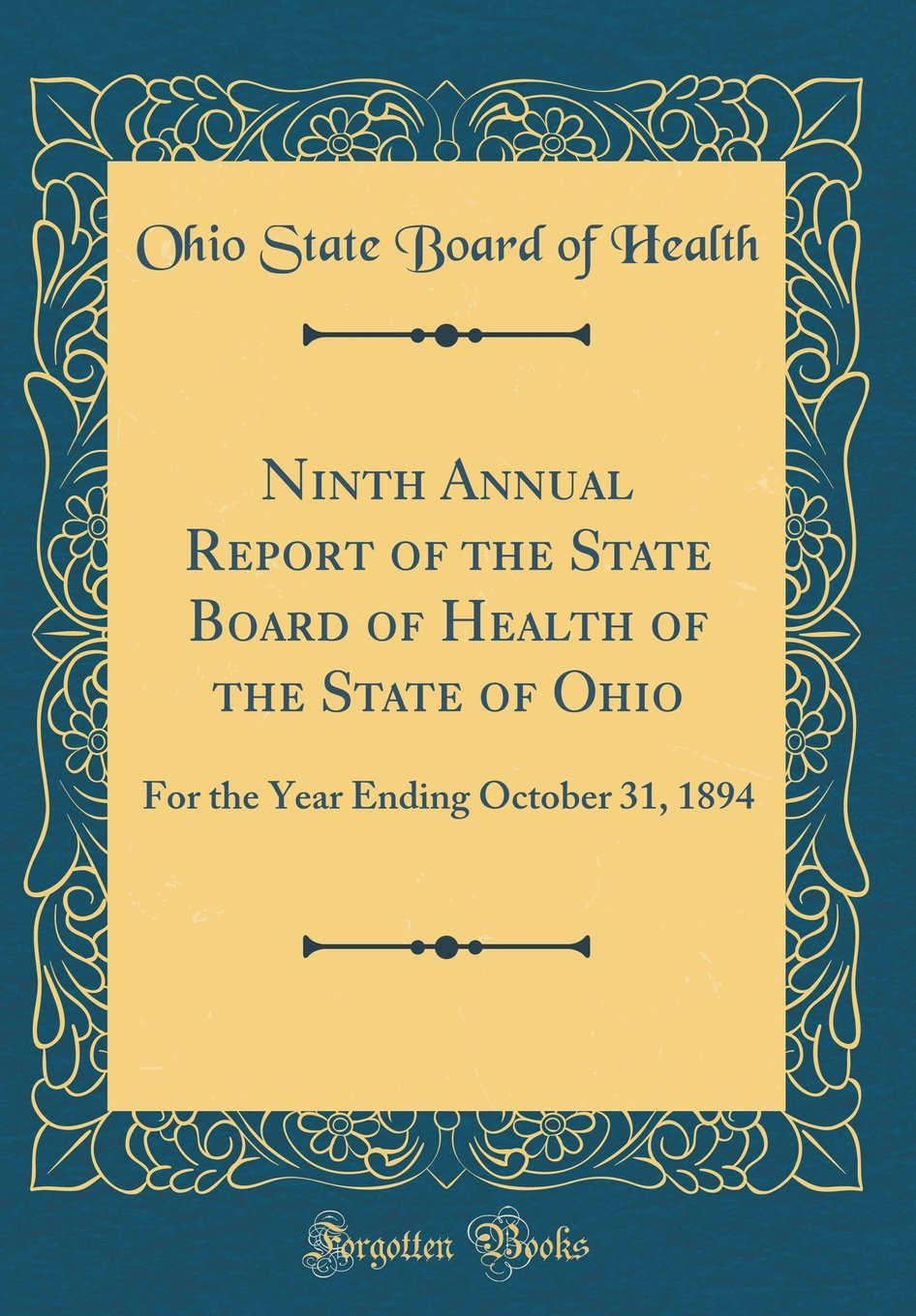 Ninth Annual Report of the State Board of Health of the State of Ohio: For the Year Ending October 31, 1894 (Classic Reprint) ebook