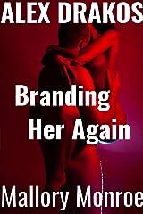 Alex Drakos: Branding Her Again (The Alex Drakos Romantic Suspense Series Book 7) Kindle Edition