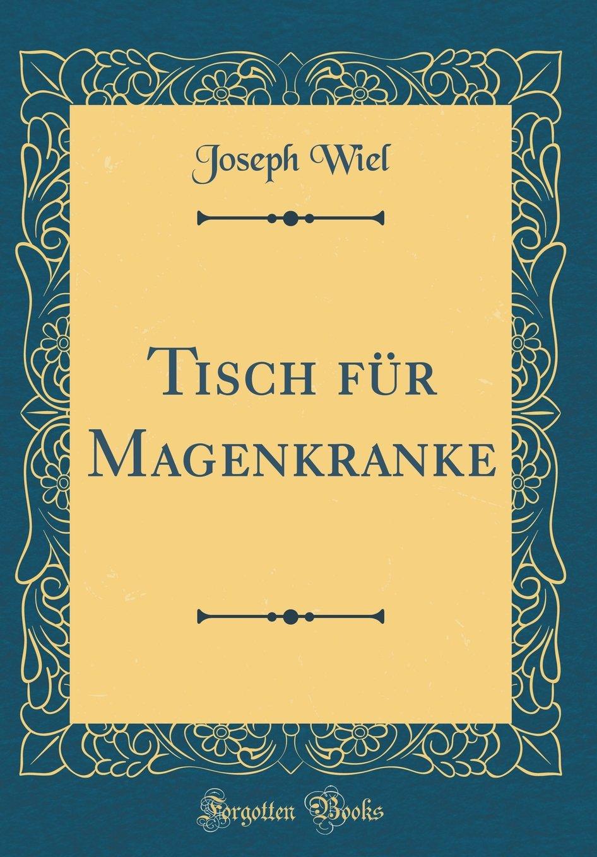 Tisch Fur Magenkranke Classic Reprint German Edition Joseph