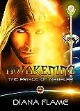 Awakening: The Prince of Nabalar (The Awakened Book 1)