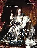 Hyacinthe Rigaud (1659-1743) : 2 volumes : Tome 1, L'homme et son art ; Tome 2, Catalogue raisonné