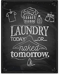 Laundry Today Or Naked Tomorrow - 11x14 Unframed Art Print - Great Gift and Decor for Laundry Room, Washateria and Laundromat Under $15