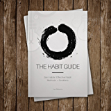 The Habit Guide: Zen Habits' Most Effective Habit Methods + Solutions (English Edition)