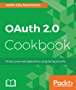 OAuth 2.0 Cookbook: Protect your web applications using Spring Security