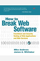 How to Break Web Software: Functional and Security Testing of Web Applications and Web Services. Book & CD Paperback