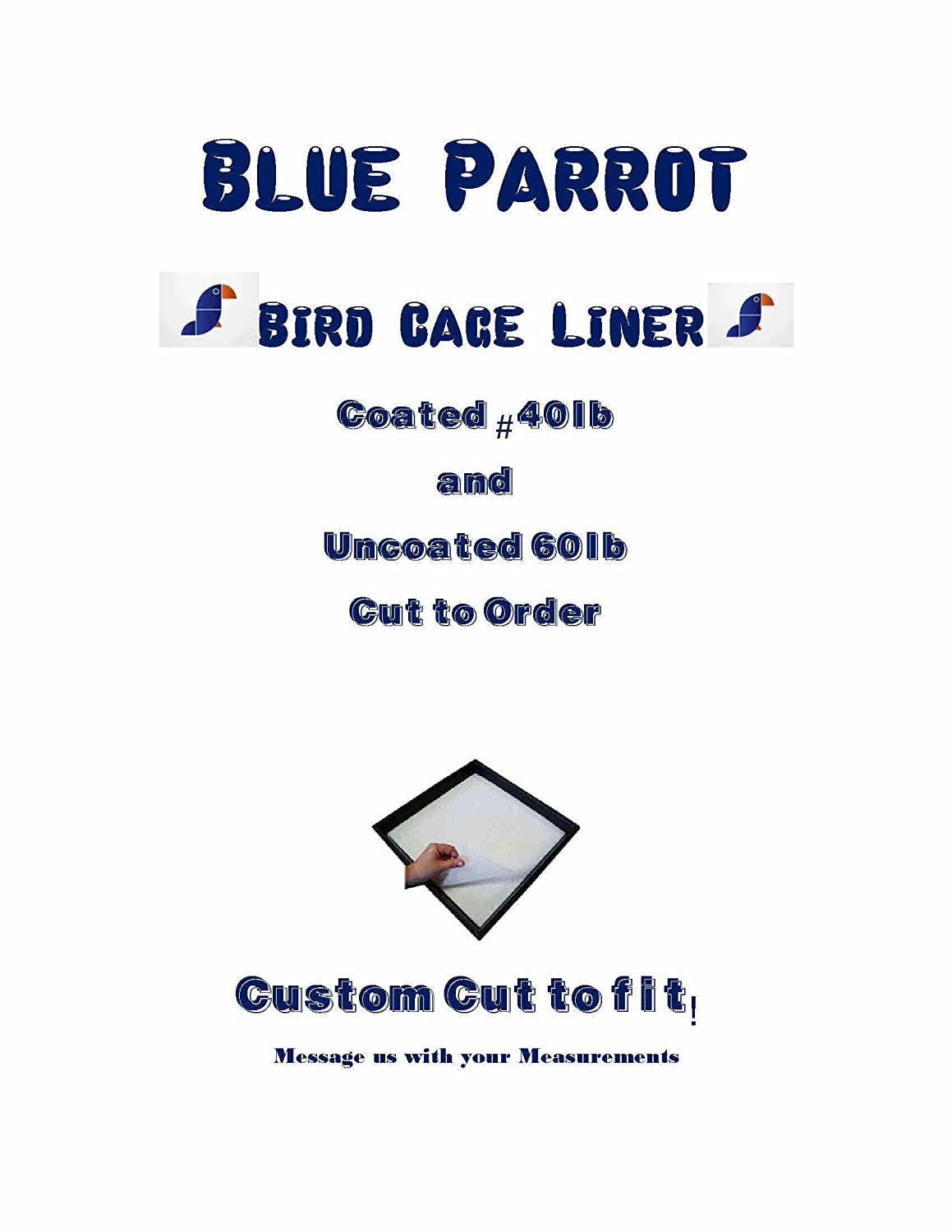 Bird Cage Liner Blue Parrot Bird Cage Liner Round-Square and Rectangle Custom Cut to Order #40 and #60lbs Poochie Pads