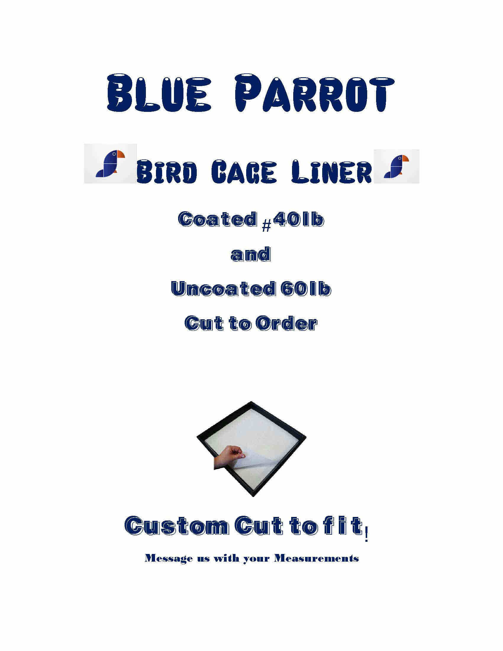 Bird Cage Liner Blue Parrot Bird Cage Liner Round-Square and Rectangle Custom Cut to Order #40 and #60lbs (coated 18'')