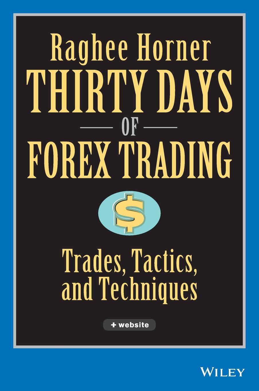 Read Online Thirty Days of FOREX Trading: Trades, Tactics, and Techniques pdf