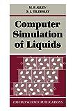 Computer Simulation of Liquids (Oxford Science Publications)