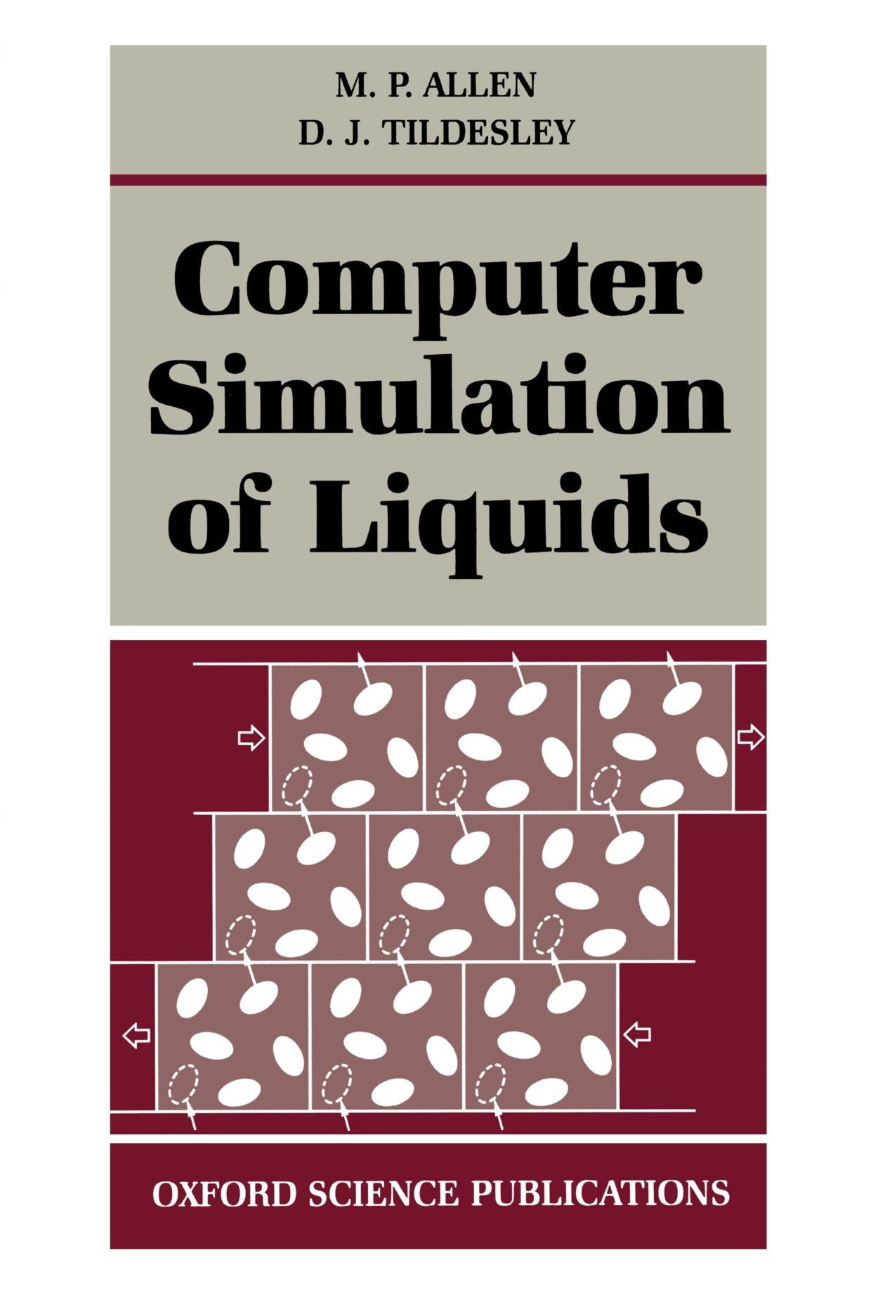 Computer Simulation of Liquids (Oxford Science Publications)