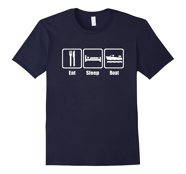 Eat Sleep Boat Shirt - Funny Boating Tee-Art