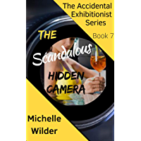 The Scandalous Hidden Camera: A Sexy ENF Story within an ENF story (The Accidental Exhibitionist Book 7) (English Edition)