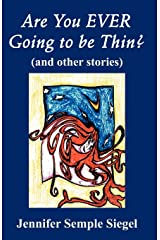 Are You Ever Going to Be Thin? (and Other Stories) Paperback