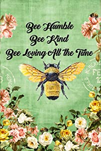 """Bee Humble Bee Kind Bee Loving Decorative Garden Flag, Double Sided, 12"""" x 18"""" Inches, Happy Inspirational Flower Banner"""